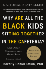Why Are All the Black Kids Sitting Together in the Cafeteria?: And Other Conversations about Race Cover Image