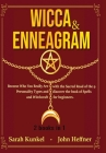 Wicca & Enneagram 2 books in 1: Become Who You Really Are with the Sacred Road of the 9 Personality Types and discover the book of Spells and Witchcra Cover Image
