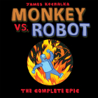 Monkey vs. Robot: The Complete Epic Cover Image