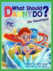 What Should Danny Do? on Vacation Cover Image