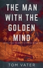 The Man With The Golden Mind Cover Image