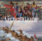 Generations: The Sobey Family and Canadian Art Cover Image
