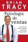 Psicología de Ventas: Cómo Vender Más, Más Fácil Y Rápidamente de Lo Que Alguna Vez Pensaste Que Fuese Posible Cover Image