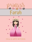 Princess Farah Draw & Write Notebook: With Picture Space and Dashed Mid-line for Small Girls Personalized with their Name Cover Image