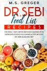 DR.SEBI Food List Recipes: The Real 7-Day-Detox Method Cleanse with Approved Foods Following a Step-by-Step Dr. Sebi Alkaline Diet Cover Image