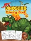 Dinosaur Coloring Book For Kids: Great Dinosaur Activity Book for Boys and Kids. Perfect Dinosaur Books for Teens and Toddlers who love to play and en Cover Image