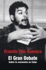 El Gran Debate: Sobre la Economia en Cuba 1963-1964 (Ocean Sur) Cover Image