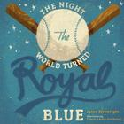 The Night the World Turned Royal Blue Cover Image