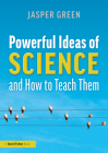 Powerful Ideas of Science and How to Teach Them Cover Image