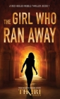 The Girl Who Ran Away: A gripping, award-winning, crime thriller Cover Image