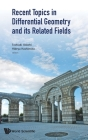 Recent Topics in Differential Geometry and Its Related Fields - Proceedings of the 6th International Colloquium on Differential Geometry and Its Relat Cover Image
