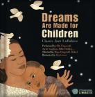 Dreams Are Made for Children: Classic Jazz Lullabies performed by Ella Fitzgerald, Sarah Vaughan, Billie Holiday…  Cover Image