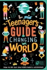 The (Nearly) Teenager's Guide to Changing the World: How to Get Out and Really Make a Difference Cover Image