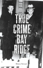 True Crime Bay Ridge Cover Image
