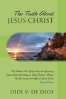 The Truth About JESUS CHRIST: The Hidden Pre-Gospel Life and Gospel of Jesus Christ According to Venus Salome 'Mary', The Secretary and Wife of Jesu Cover Image