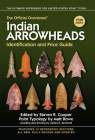 The Official Overstreet Indian Arrowheads Identification and Price Guide Cover Image