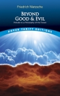 Beyond Good and Evil: Prelude to a Philosophy of the Future (Dover Thrift Editions) Cover Image