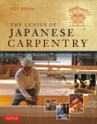 The Genius of Japanese Carpentry: Secrets of an Ancient Woodworking Craft Cover Image