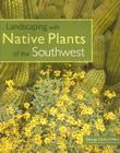 Landscaping with Native Plants of the Southwest Cover Image