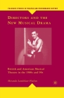 Directors and the New Musical Drama: British and American Musical Theatre in the 1980s and 90s (Palgrave Studies in Theatre and Performance History) Cover Image