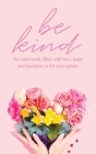 Be Kind: The little book filled with love, hope and kindness to lift your spirits Cover Image