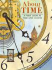 About Time: A First Look at Time and Clocks Cover Image