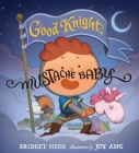 Good Knight, Mustache Baby Cover Image