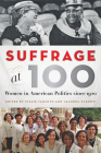 Suffrage at 100: Women in American Politics Since 1920 Cover Image