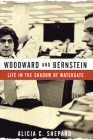Woodward and Bernstein: Life in the Shadow of Watergate Cover Image