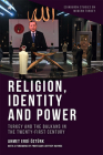 Religion, Identity and Power: Turkey and the Balkans in the Twenty-First Century Cover Image