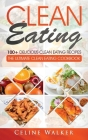 Clean Eating: 100+ Delicious Clean Eating Recipes for Weight Loss - The Ultimate Clean Eating Cookbook Cover Image