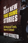 The Best New True Crime Stories: Well-Mannered Crooks, Rogues & Criminals Cover Image