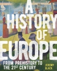 A History of Europe: From Prehistory to the 21st Century Cover Image