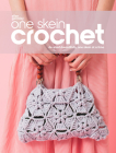 One Skein Crochet: De-Stash Beautifully, One Skein at a Time Cover Image