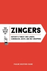 The Little Book of Zingers: History's Finest One-Liners, Comebacks, Jests, and Mic-Droppers Cover Image