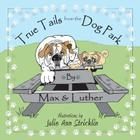 True Tails from the Dog Park Cover Image