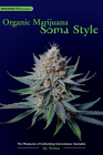 Organic Marijuana, Soma Style: The Pleasures of Cultivating Connoisseur Cannabis Cover Image