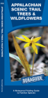 Appalachian Trail Trees & Wildflowers: A Waterproof Pocket Guide to Familiar Species (Pocket Naturalist Guide) Cover Image