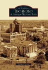 Richmond: A Historic Walking Tour (Images of America (Arcadia Publishing)) Cover Image
