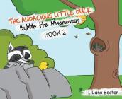 The Audacious Little Duck: Bubble the Mischievous Cover Image
