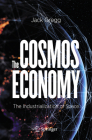 The Cosmos Economy: The Industrialization of Space Cover Image