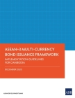 Asean+3 Multi-Currency Bond Issuance Framework: Implementation Guidelines for Cambodia Cover Image
