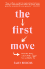 The First Move: Break the dating rules to find a bigger love and better life Cover Image