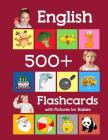 English 500 Flashcards with Pictures for Babies: Learning homeschool frequency words flash cards for child toddlers preschool kindergarten and kids Cover Image