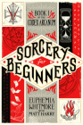 Sorcery for Beginners: A Simple Help Guide to a Challenging & Arcane Art Cover Image