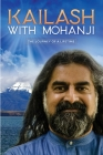 Kailash with Mohanji: The Journey of a Lifetime Cover Image