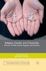 Religion, Gender and Citizenship: Women of Faith, Gender Equality and Feminism Cover Image