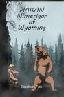 Hakan, Nimerigar of Wyoming Cover Image