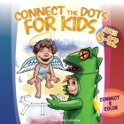 Connect the Dots for Kids ages 8-12: Connect and Color 120 puzzles! Let's start with 1-12 dots pictures and gradually increase up to 1-105 focusing on Cover Image