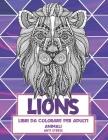 Libri da colorare per adulti - Anti stress - Animali - Lions Cover Image